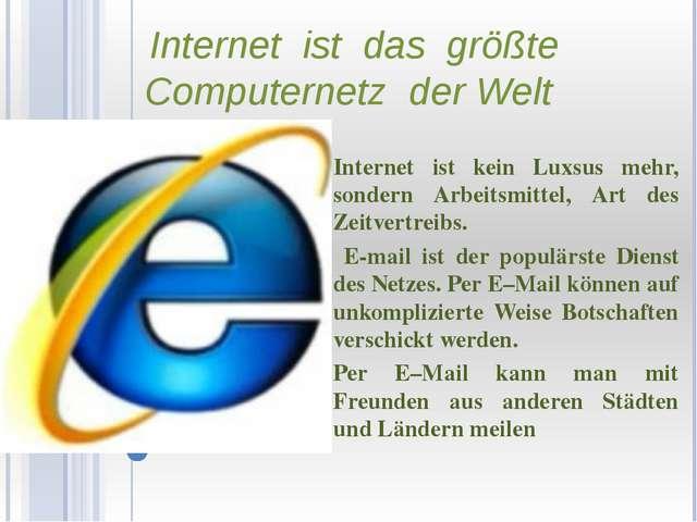 Internet ist das größte Computernetz der Welt Internet ist kein Luxsus mehr,...