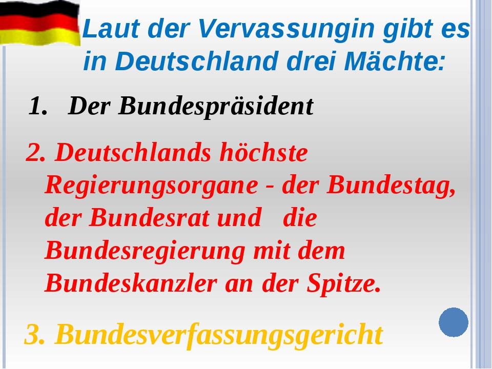 Laut der Vervassungin gibt es in Deutschland drei Mächte: 2. Deutschlands hö...