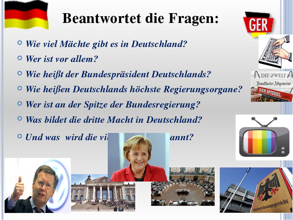 Wie viel Mächte gibt es in Deutschland? Wer ist vor allem? Wie heißt der Bun...