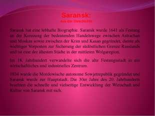 Saransk: aus der Geschichte Saransk hat eine lebhafte Biographie. Saransk wur