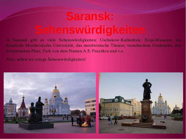 Saransk: Sehenswürdigkeiten In Saransk gibt es viele Sehenswürdigkeiten: Usch...