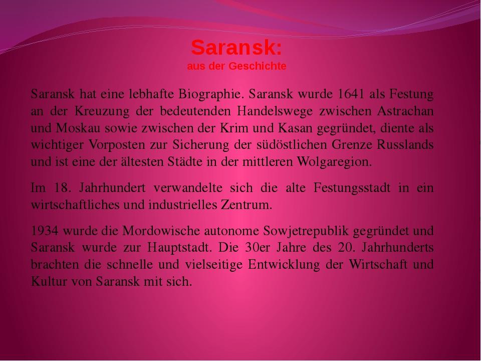 Saransk: aus der Geschichte Saransk hat eine lebhafte Biographie. Saransk wur...