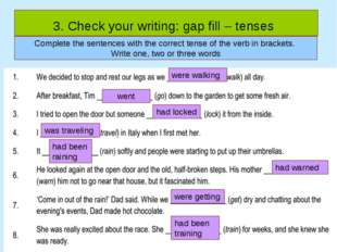3. Check your writing: gap fill – tenses Complete the sentences with the corr