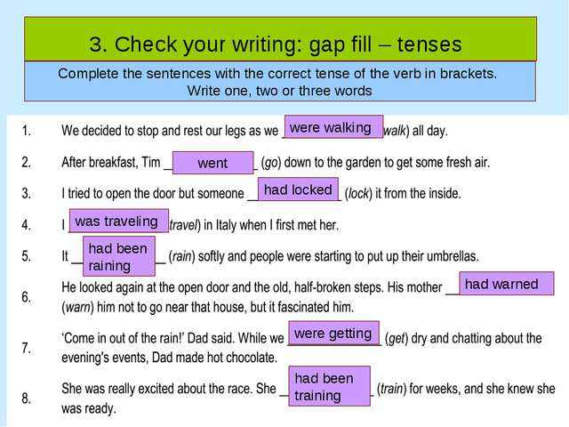 3. Check your writing: gap fill – tenses Complete the sentences with the corr...