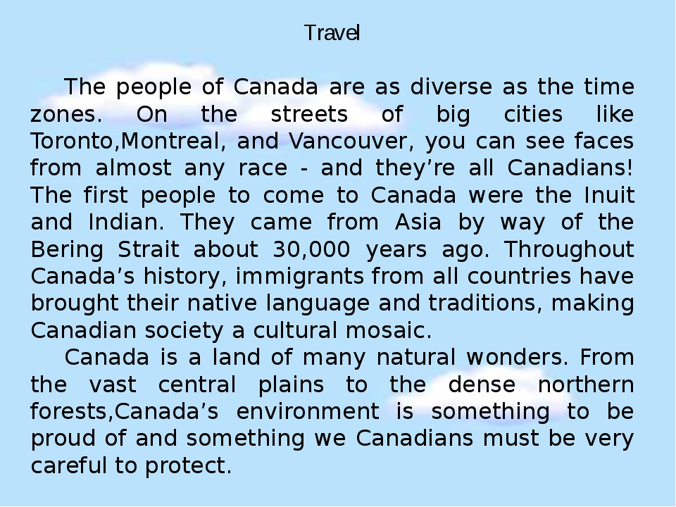 Travel The people of Canada are as diverse as the time zones. On the streets...
