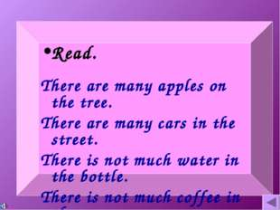 Read. There are many apples on the tree. There are many cars in the street. T