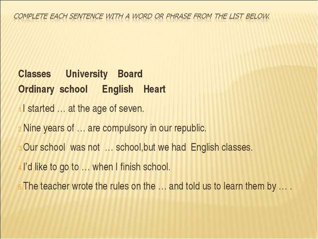 Classes University Board Ordinary school English Heart I started … at the age...