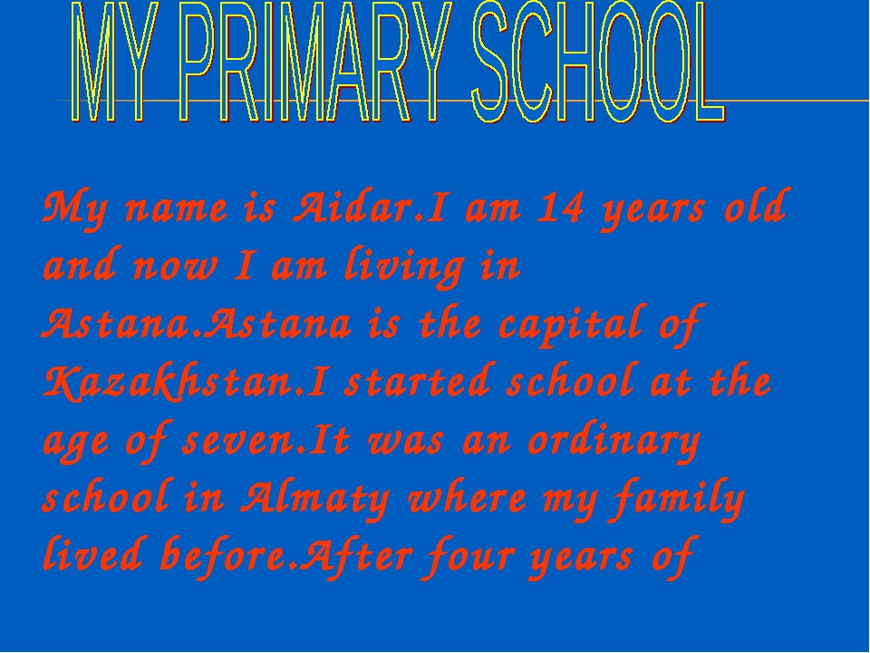 My name is Aidar.I am 14 years old and now I am living in Astana.Astana is th...