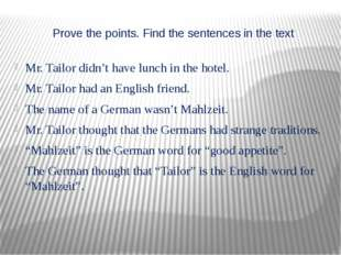 Prove the points. Find the sentences in the text Mr. Tailor didn't have lunch
