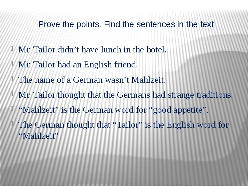 Prove the points. Find the sentences in the text Mr. Tailor didn't have lunch...