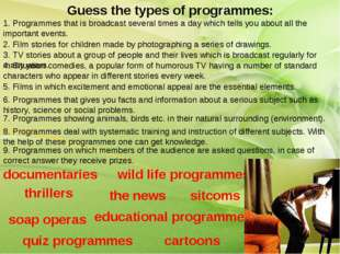Guess the types of programmes: 1. Programmes that is broadcast several times