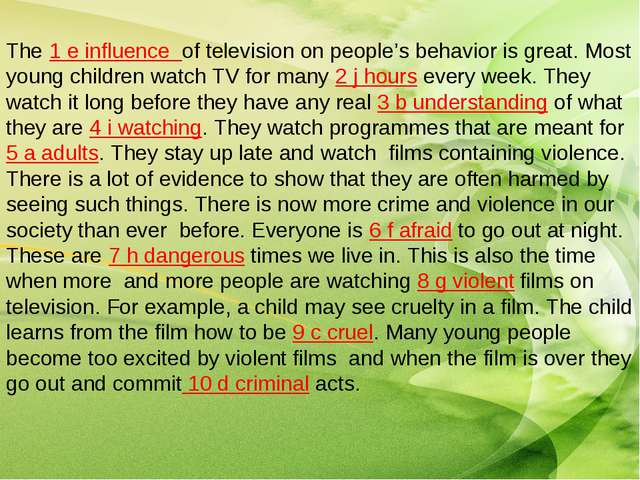The 1 e influence of television on people's behavior is great. Most young chi...