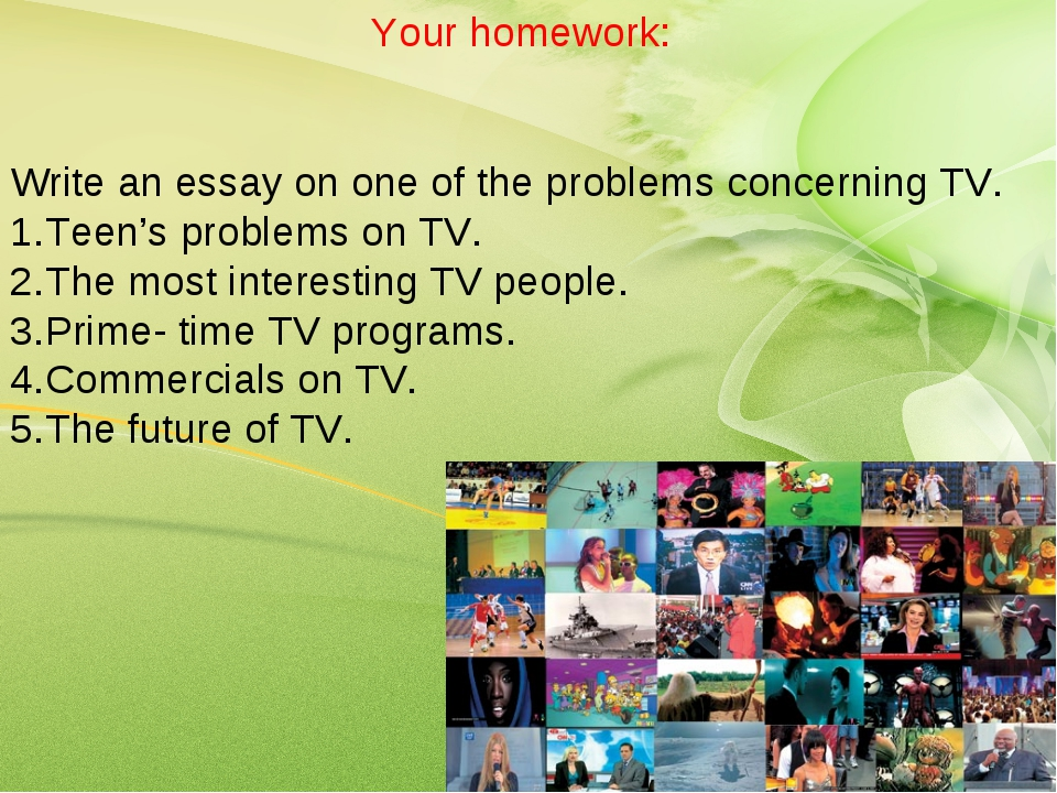 Write an essay on one of the problems concerning TV. Teen's problems on TV. T...