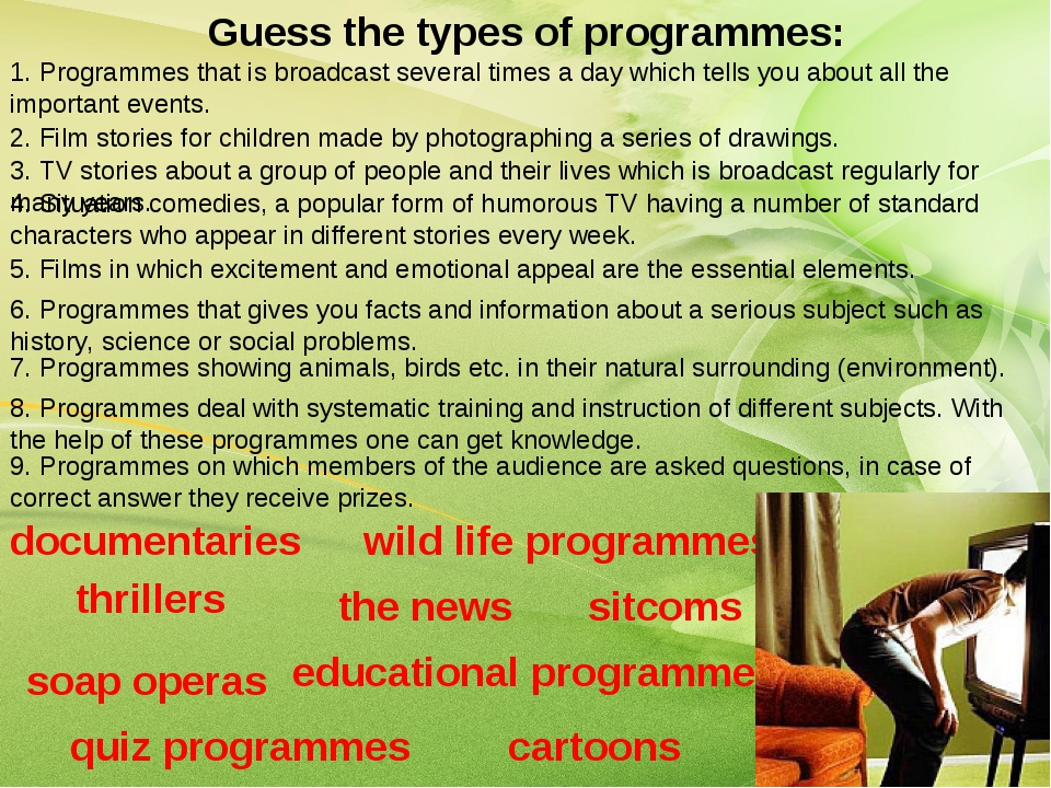 Guess the types of programmes: 1. Programmes that is broadcast several times...
