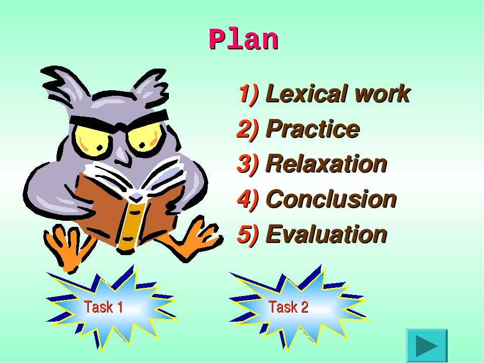 Plan 1) Lexical work 2) Practice 3) Relaxation 4) Conclusion 5) Evaluation Ta...