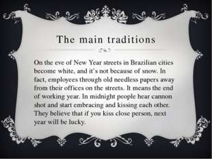 The main traditions On the eve of New Year streets in Brazilian cities become