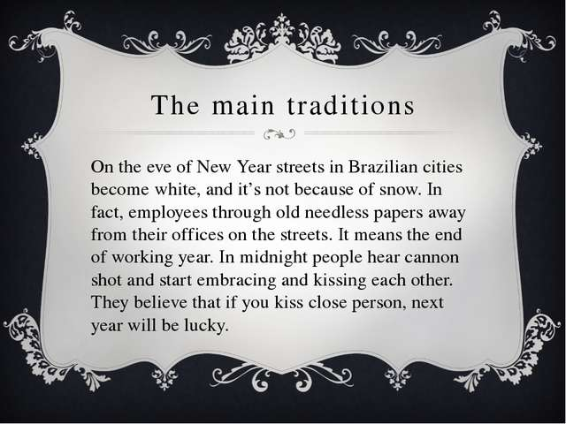 The main traditions On the eve of New Year streets in Brazilian cities become...