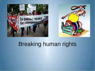 Breaking human rights