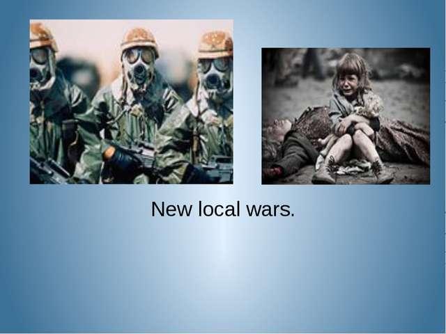 New local wars.