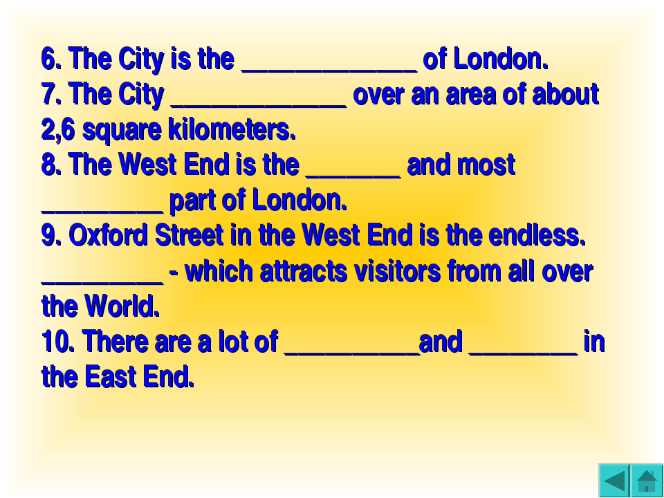 6. The City is the _____________ of London. 7. The City _____________ over an...