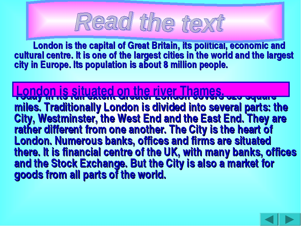 London is the capital of Great Britain, its political, economic and cultura...