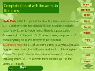 Complete the text with the words in the boxes Hyde Park is the 1… park of Lon