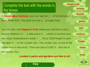 Complete the text with the words in the boxes In Kensington Gardens, you can