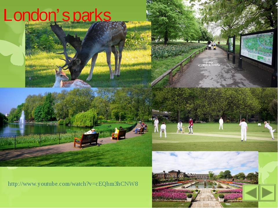 London's parks http://www.youtube.com/watch?v=cEQhm3hCNW8