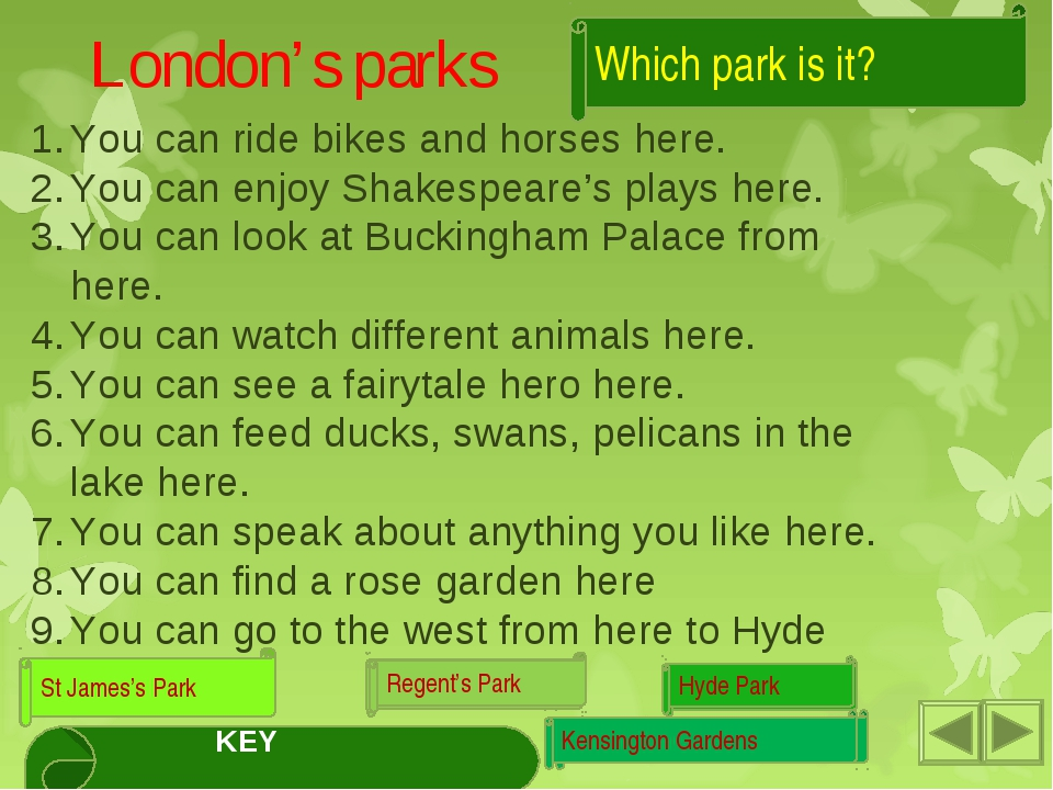 Which park is it? London's parks You can ride bikes and horses here. You can...