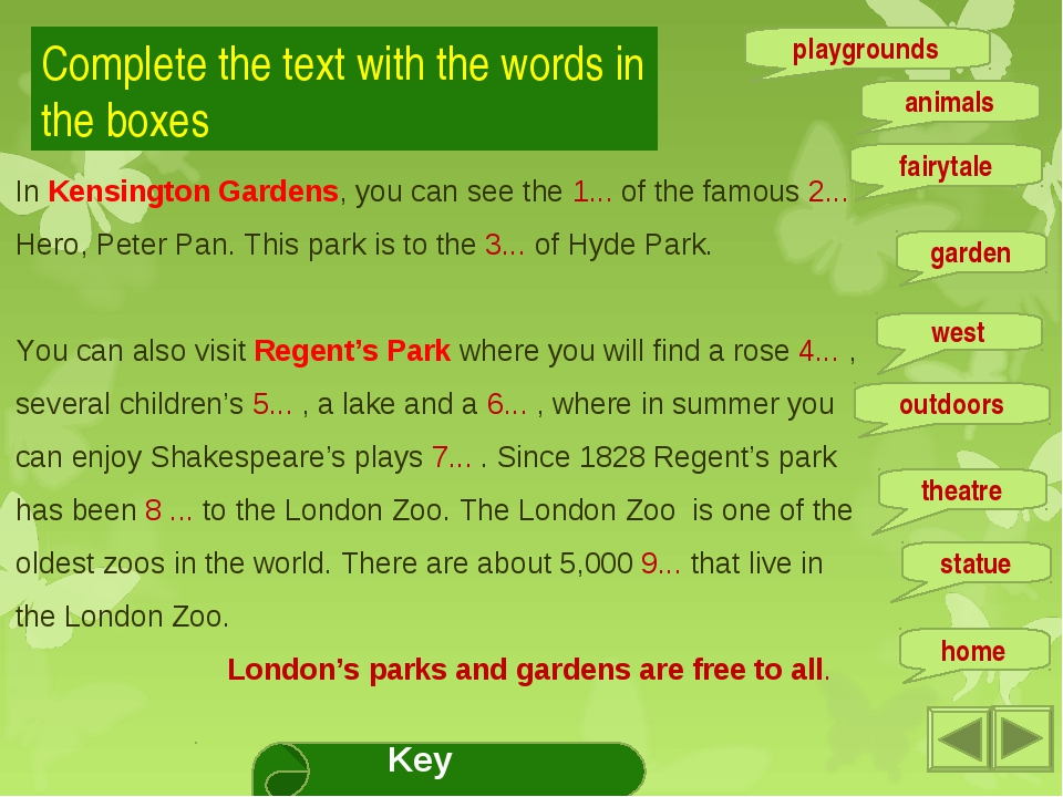 Complete the text with the words in the boxes In Kensington Gardens, you can...