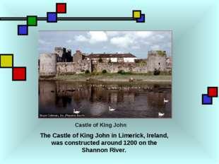 Castle of King John The Castle of King John in Limerick, Ireland, was constru