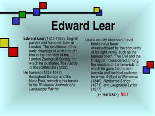 Edward Lear Edward Lear (1812-1888), English painter and humorist, born in Lo