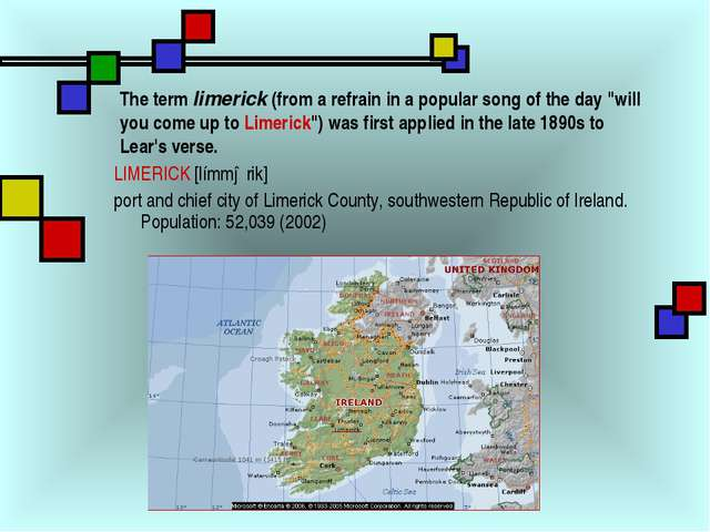 "The term limerick (from a refrain in a popular song of the day ""will you come..."