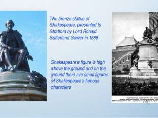 The bronze statue of Shakespeare, presented to Stratford by Lord Ronald Sutte
