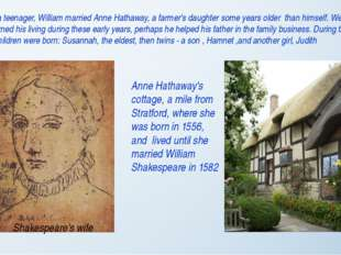 Anne Hathaway's cottage, a mile from Stratford, where she was born in 1556, a