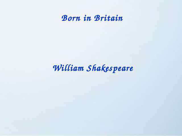 William Shakespeare Born in Britain
