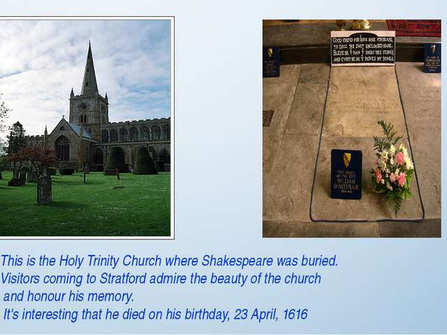 This is the Holy Trinity Church where Shakespeare was buried. Visitors coming...
