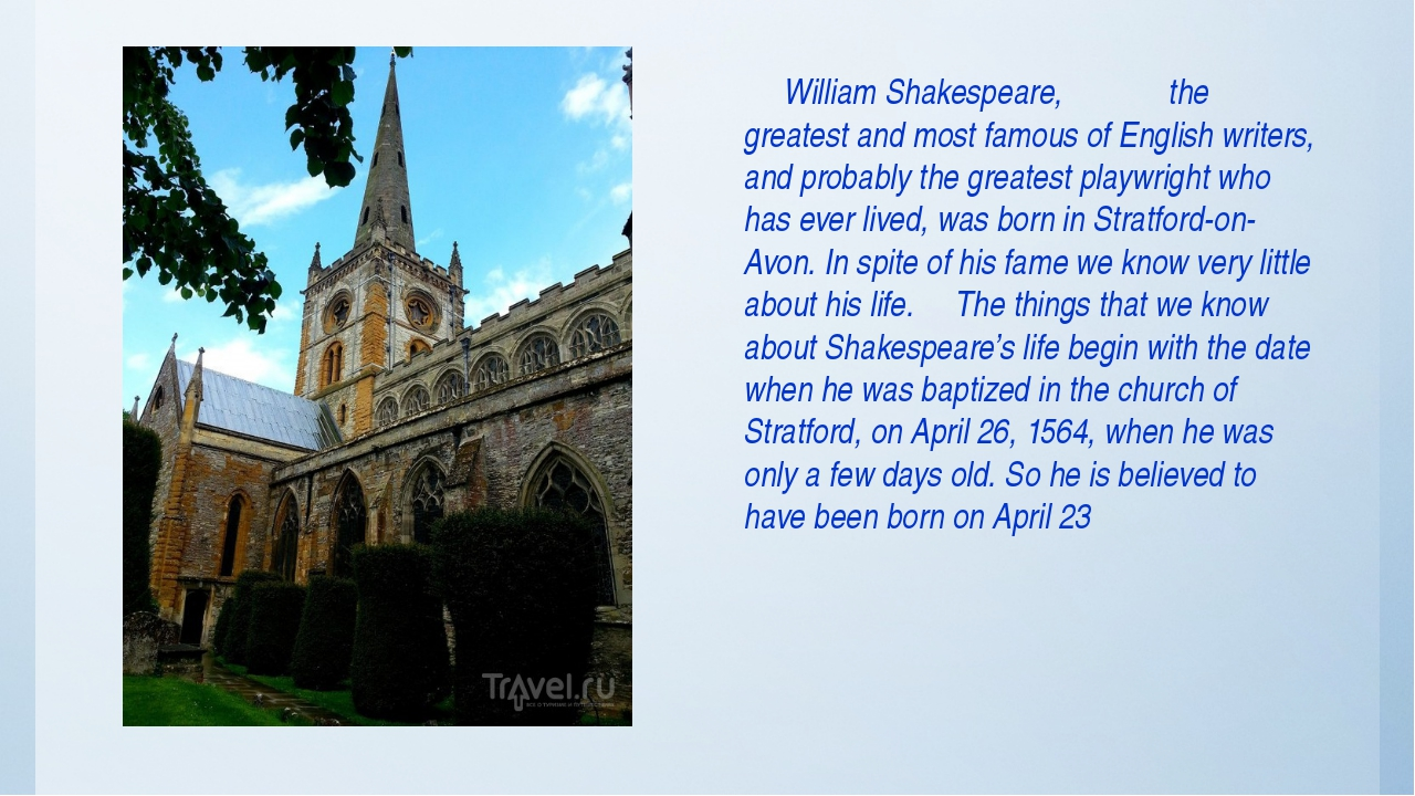 William Shakespeare, the greatest and most famous of English writers, and pr...