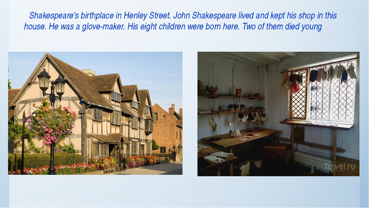 Shakespeare's birthplace in Henley Street. John Shakespeare lived and kept h...