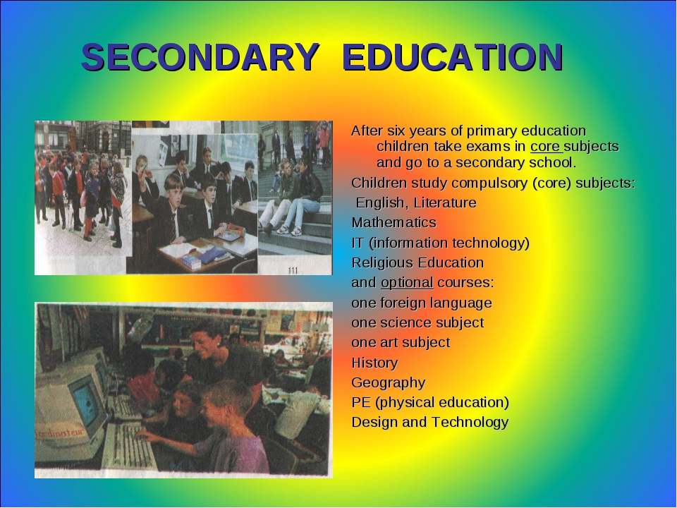 SECONDARY EDUCATION  After six years of primary education children take...