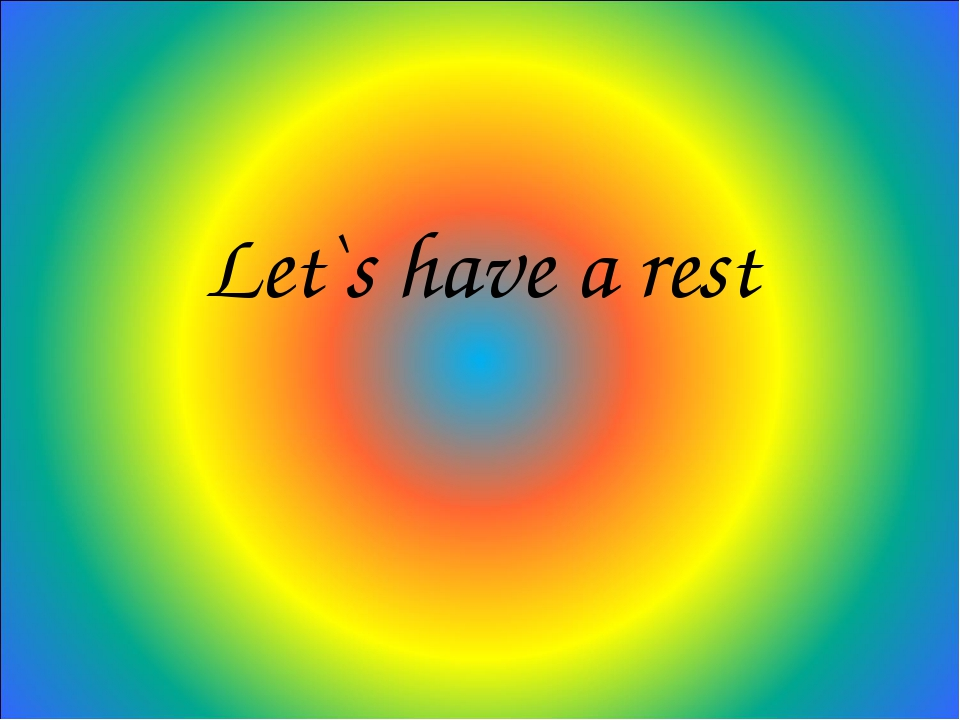Let`s have a rest
