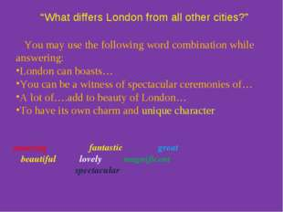 """What differs London from all other cities?"" amazing fantastic great beautif"