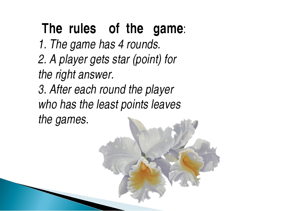 The rules of the game: 1. The game has 4 rounds. 2. A player gets star (poin...