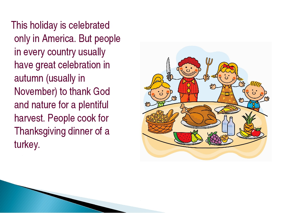 This holiday is celebrated only in America. But people in every country usua...