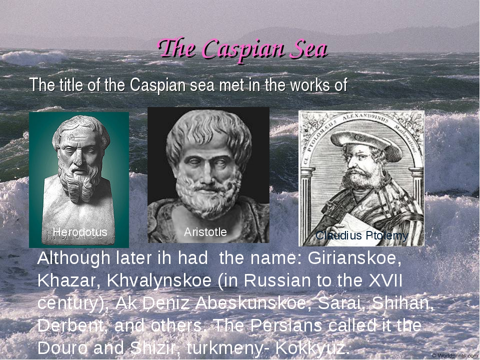 The Caspian Sea The title of the Caspian sea met in the works of Although lat...