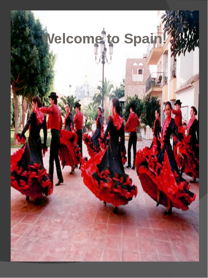 Welcome to Spain!