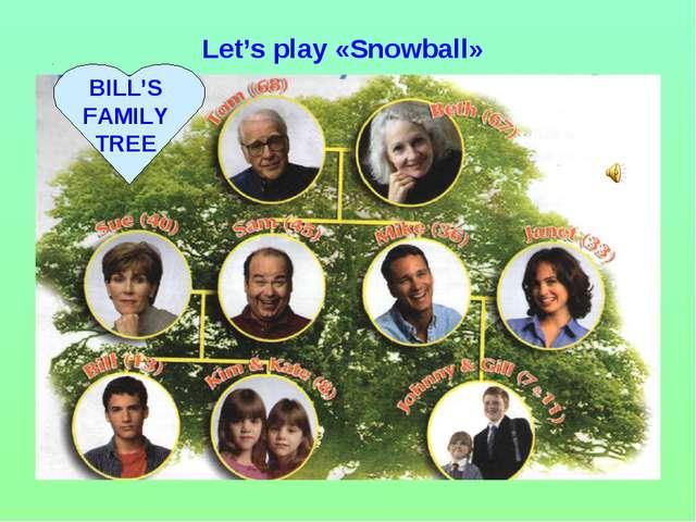 Let's play «Snowball» BILL'S FAMILY TREE