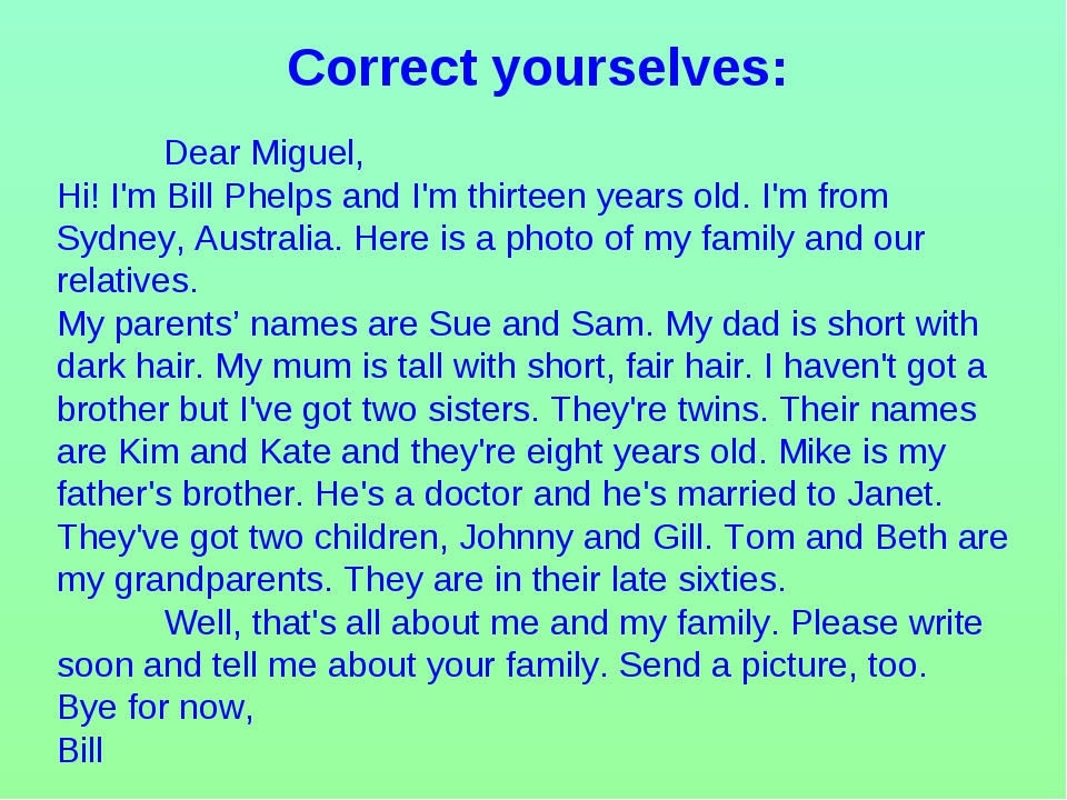 Dear Miguel, Hi! I'm Bill Phelps and I'm thirteen years old. I'm from Sydney...