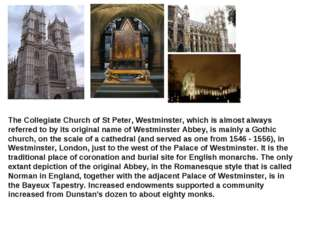 The Collegiate Church of St Peter, Westminster, which is almost always referr