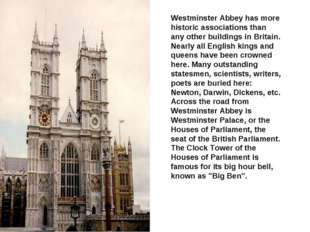 Westminster Abbey has more historic associations than any other buildings in